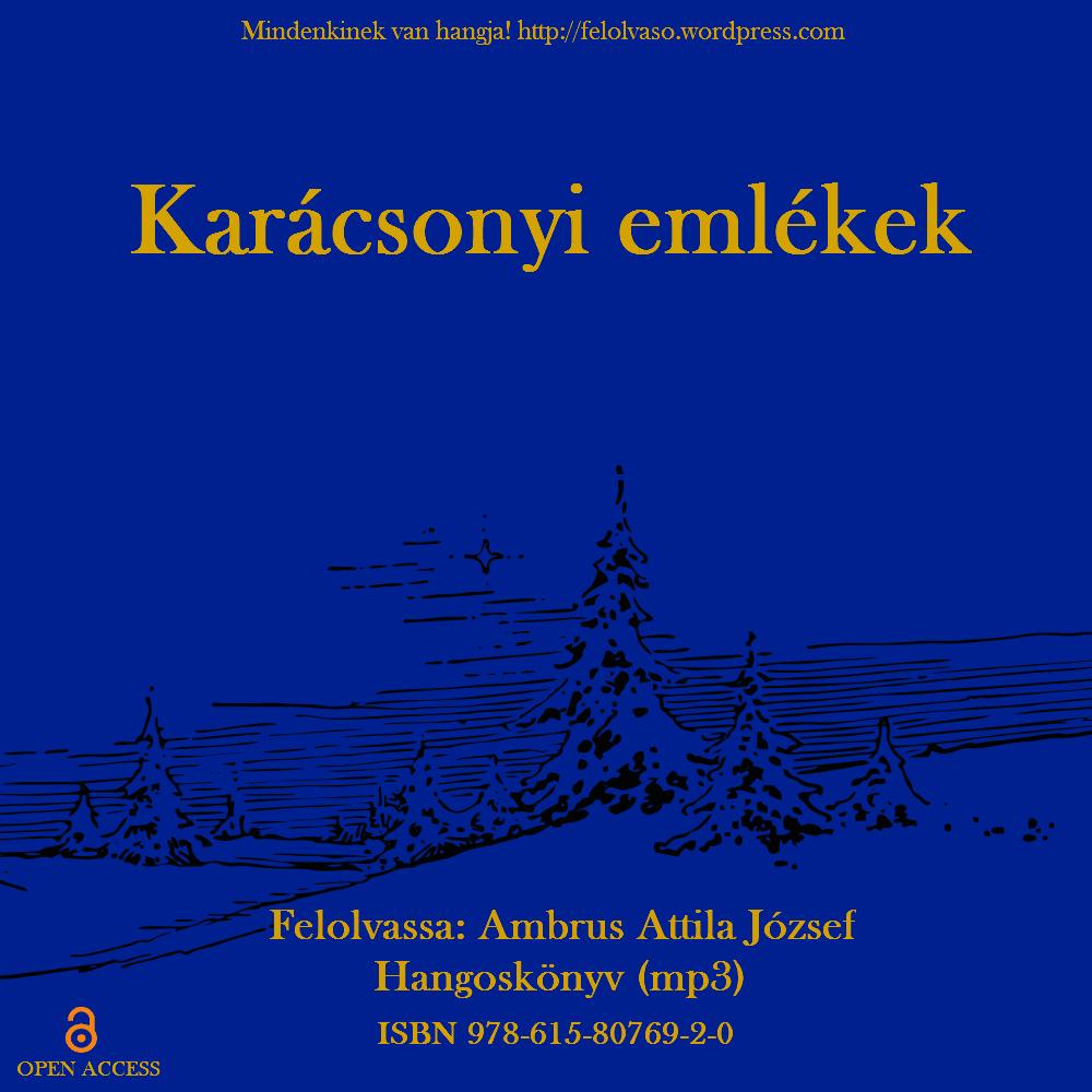 Hangoskönyv - Ambrus Attila József (szerk.): Karácsonyi emlékek. Magánkiadás, Pécs, 2017